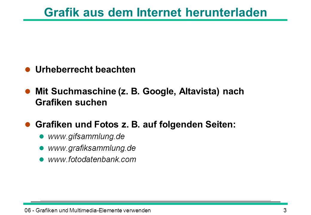 06 - Grafiken und Multimedia-Elemente verwenden3 Grafik aus dem Internet herunterladen l Urheberrecht beachten l Mit Suchmaschine (z. B. Google, Altav