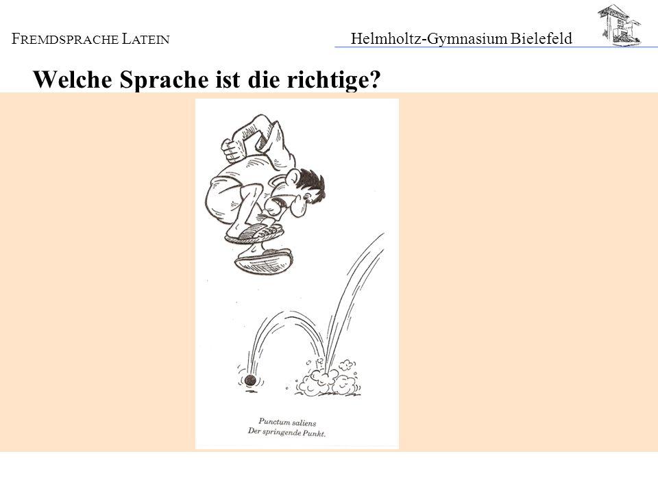 F REMDSPRACHE L ATEIN Helmholtz-Gymnasium Bielefeld Welche Sprache ist die richtige?