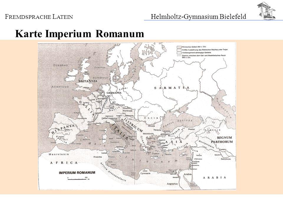 F REMDSPRACHE L ATEIN Helmholtz-Gymnasium Bielefeld Karte Imperium Romanum