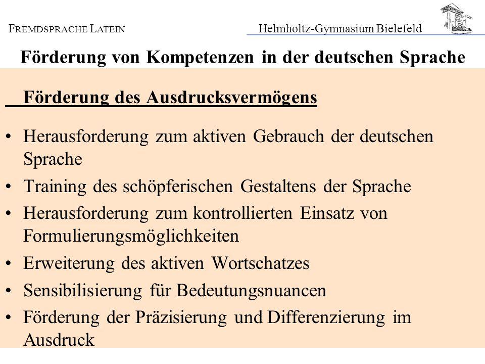 F REMDSPRACHE L ATEIN Helmholtz-Gymnasium Bielefeld Förderung von Kompetenzen in der deutschen Sprache Förderung des Ausdrucksvermögens Herausforderun