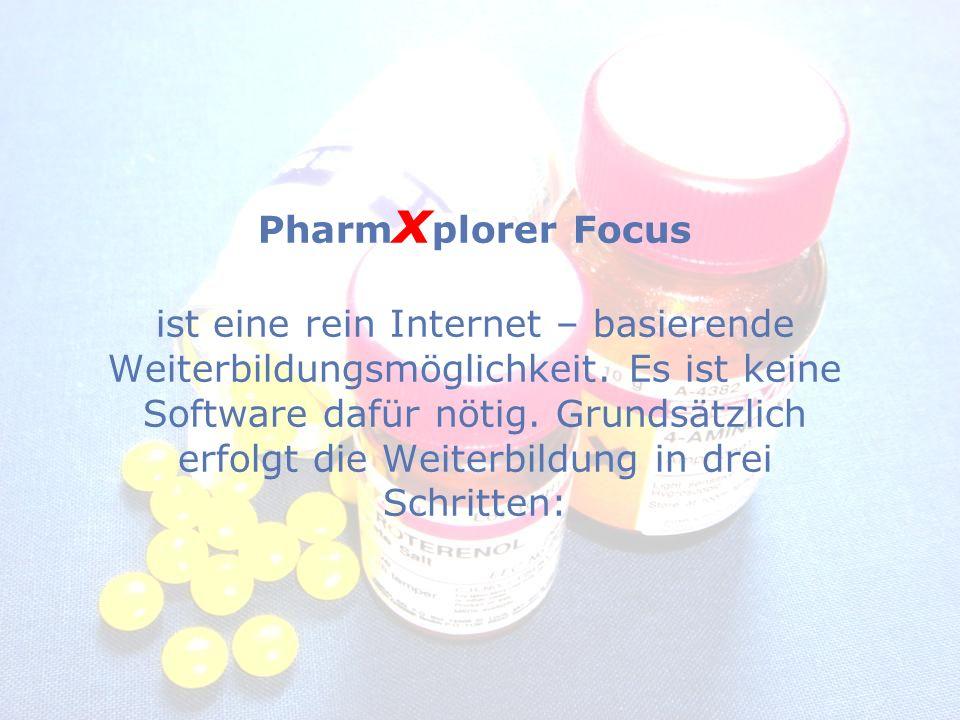 Pharm x plorer Focus ist eine rein Internet – basierende Weiterbildungsmöglichkeit.