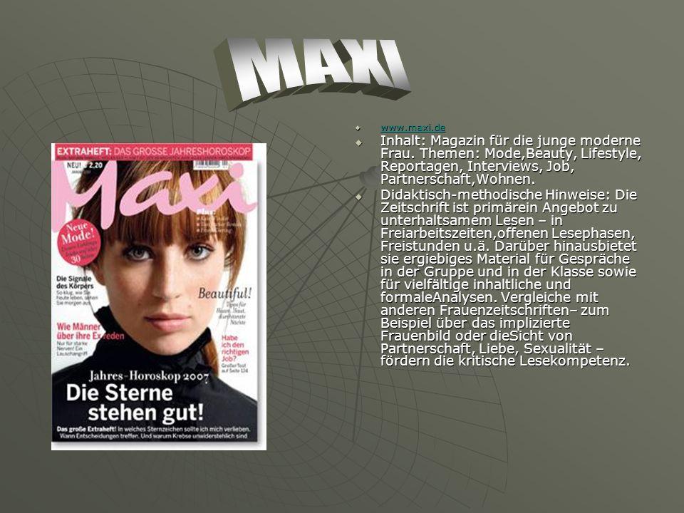 www.maxi.de www.maxi.de www.maxi.de Inhalt: Magazin für die junge moderne Frau.
