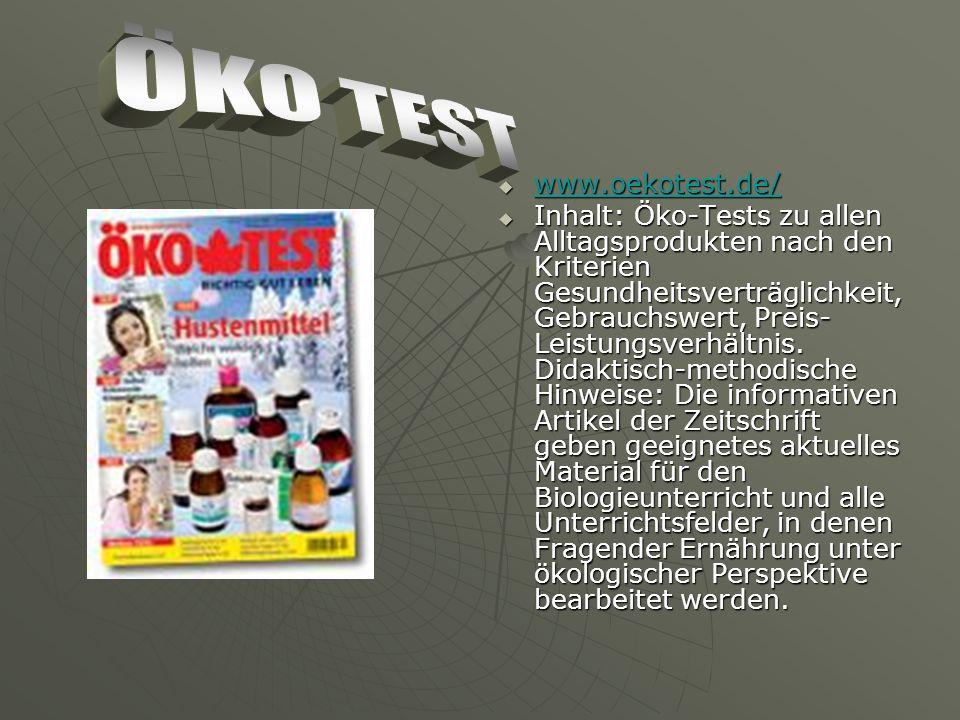 www.oekotest.de/ www.oekotest.de/ www.oekotest.de/ Inhalt: Öko-Tests zu allen Alltagsprodukten nach den Kriterien Gesundheitsverträglichkeit, Gebrauchswert, Preis- Leistungsverhältnis.