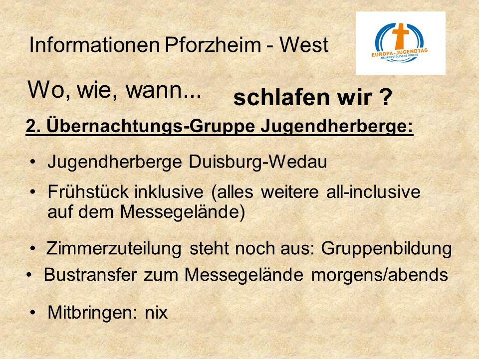 Informationen Pforzheim - West Bustransfer zum Messegelände morgens/abends Wo, wie, wann... schlafen wir ? Frühstück inklusive (alles weitere all-incl