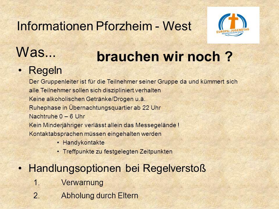 Informationen Pforzheim - West Was... brauchen wir noch ? Der Gruppenleiter ist für die Teilnehmer seiner Gruppe da und kümmert sich Regeln alle Teiln