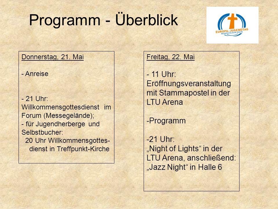 Programm - Überblick Donnerstag, 21. Mai - Anreise - 21 Uhr: Willkommensgottesdienst im Forum (Messegelände); - für Jugendherberge und Selbstbucher: 2