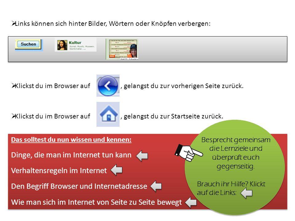 Links können sich hinter Bilder, Wörtern oder Knöpfen verbergen: Klickst du im Browser auf, gelangst du zur vorherigen Seite zurück.