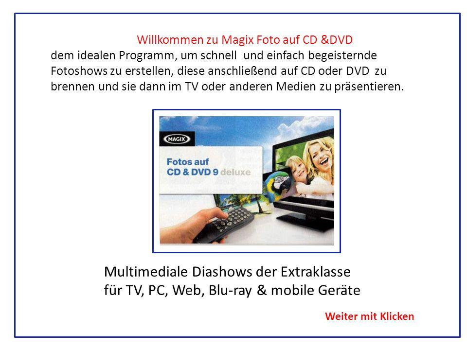 Willkommen zu Magix Foto auf CD &DVD dem idealen Programm, um schnell und einfach begeisternde Fotoshows zu erstellen, diese anschließend auf CD oder DVD zu brennen und sie dann im TV oder anderen Medien zu präsentieren.