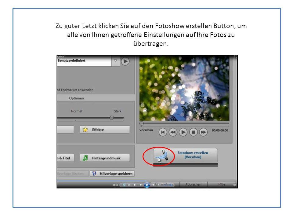 Zu guter Letzt klicken Sie auf den Fotoshow erstellen Button, um alle von Ihnen getroffene Einstellungen auf Ihre Fotos zu übertragen.