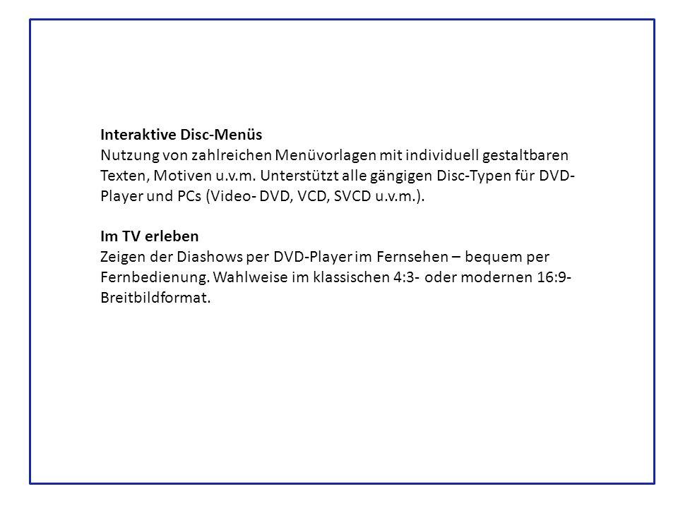 Interaktive Disc-Menüs Nutzung von zahlreichen Menüvorlagen mit individuell gestaltbaren Texten, Motiven u.v.m.