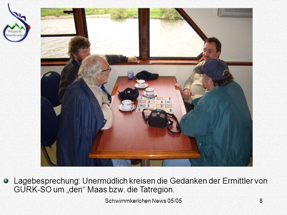 Schwimmkerlchen News 05/058 Lagebesprechung: Unermüdlich kreisen die Gedanken der Ermittler von GURK-SO um den Maas bzw.