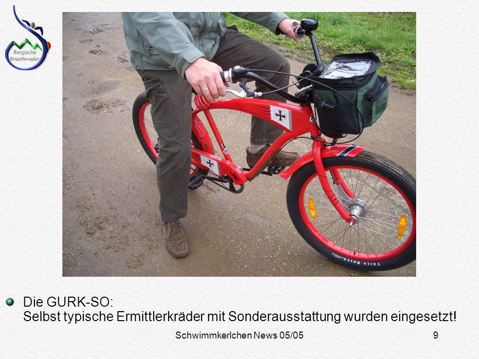 Schwimmkerlchen News 05/059 Die GURK-SO: Selbst typische Ermittlerkräder mit Sonderausstattung wurden eingesetzt!