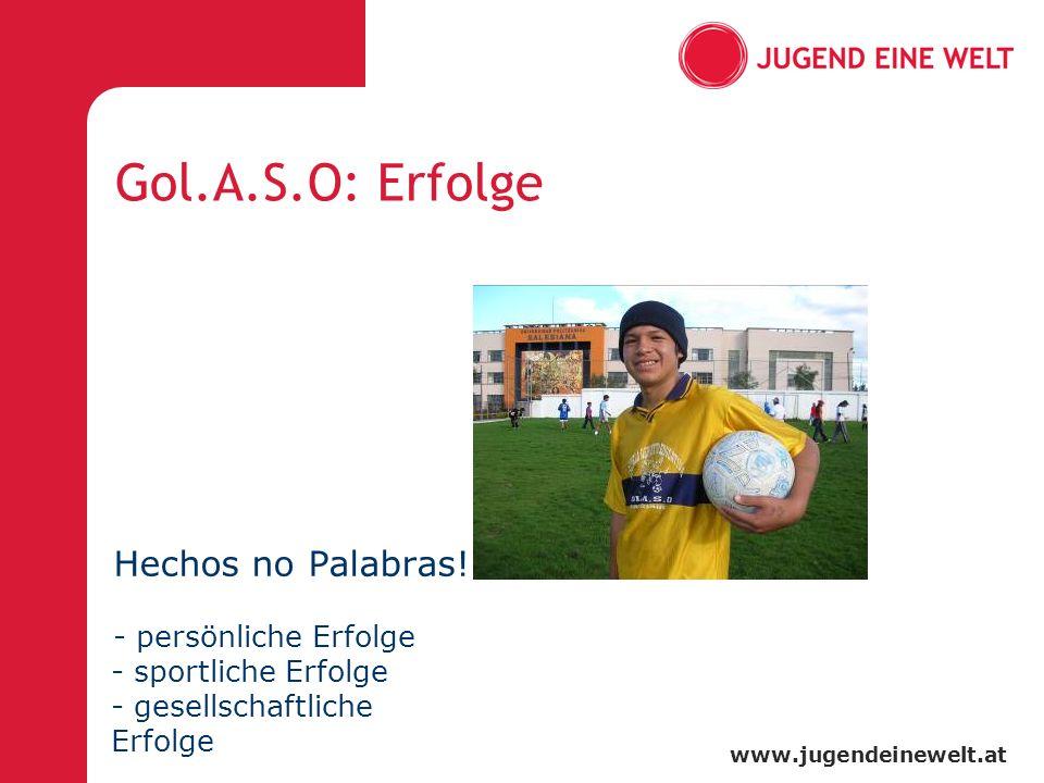 www.jugendeinewelt.at Gol.A.S.O: Erfolge Hechos no Palabras! - persönliche Erfolge - sportliche Erfolge - gesellschaftliche Erfolge