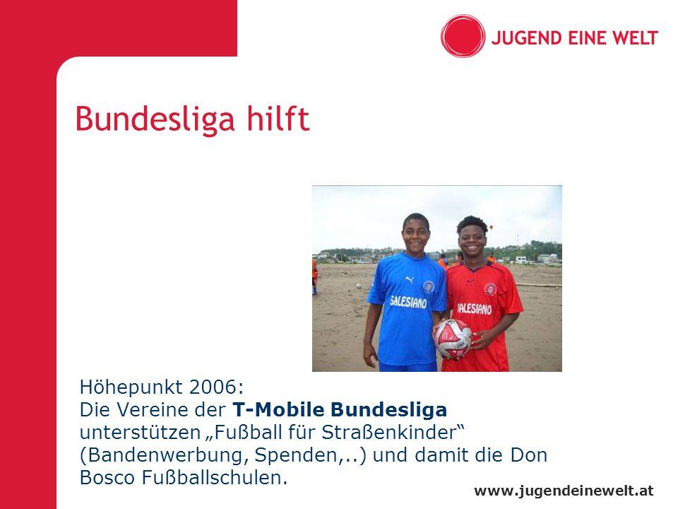 www.jugendeinewelt.at Bundesliga hilft Höhepunkt 2006: Die Vereine der T-Mobile Bundesliga unterstützen Fußball für Straßenkinder (Bandenwerbung, Spen