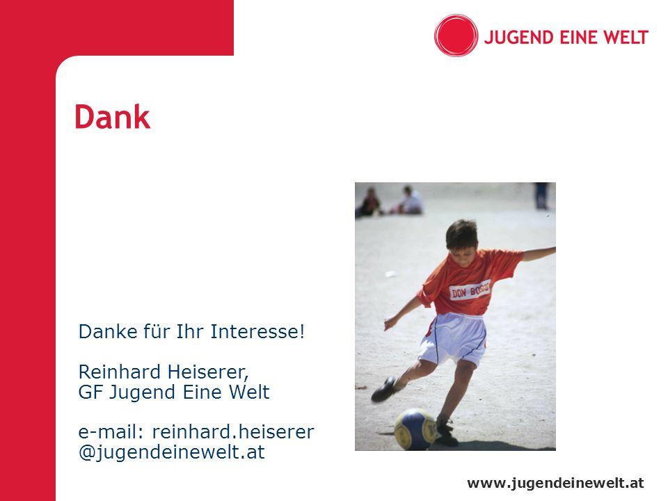 www.jugendeinewelt.at Dank Danke für Ihr Interesse! Reinhard Heiserer, GF Jugend Eine Welt e-mail: reinhard.heiserer @jugendeinewelt.at
