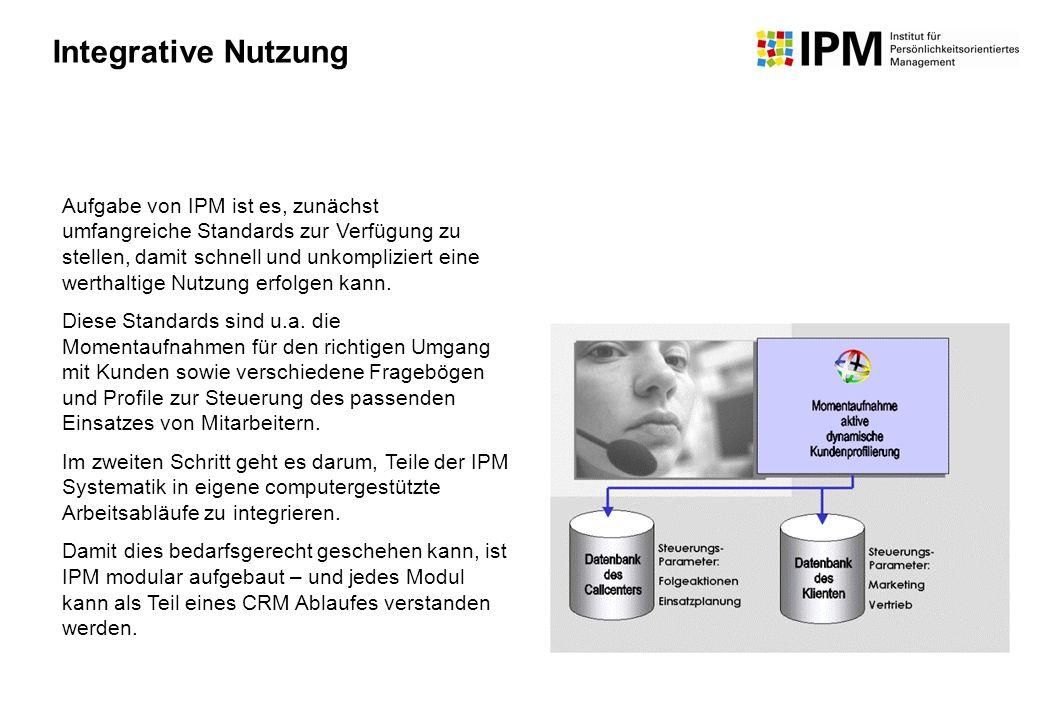 Aufgabe von IPM ist es, zunächst umfangreiche Standards zur Verfügung zu stellen, damit schnell und unkompliziert eine werthaltige Nutzung erfolgen ka