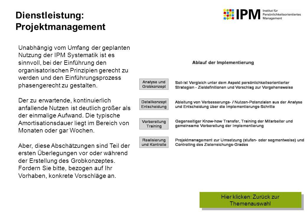 Unabhängig vom Umfang der geplanten Nutzung der IPM Systematik ist es sinnvoll, bei der Einführung den organisatorischen Prinzipien gerecht zu werden