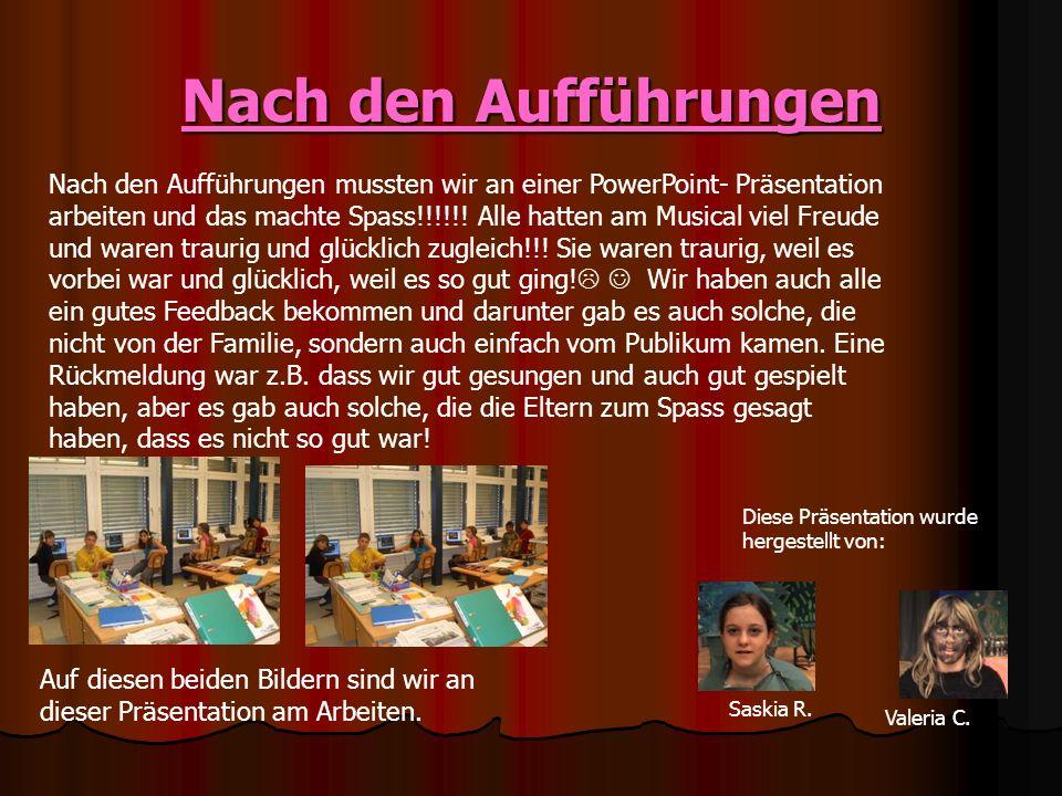 Nach den Aufführungen Nach den Aufführungen mussten wir an einer PowerPoint- Präsentation arbeiten und das machte Spass!!!!!.