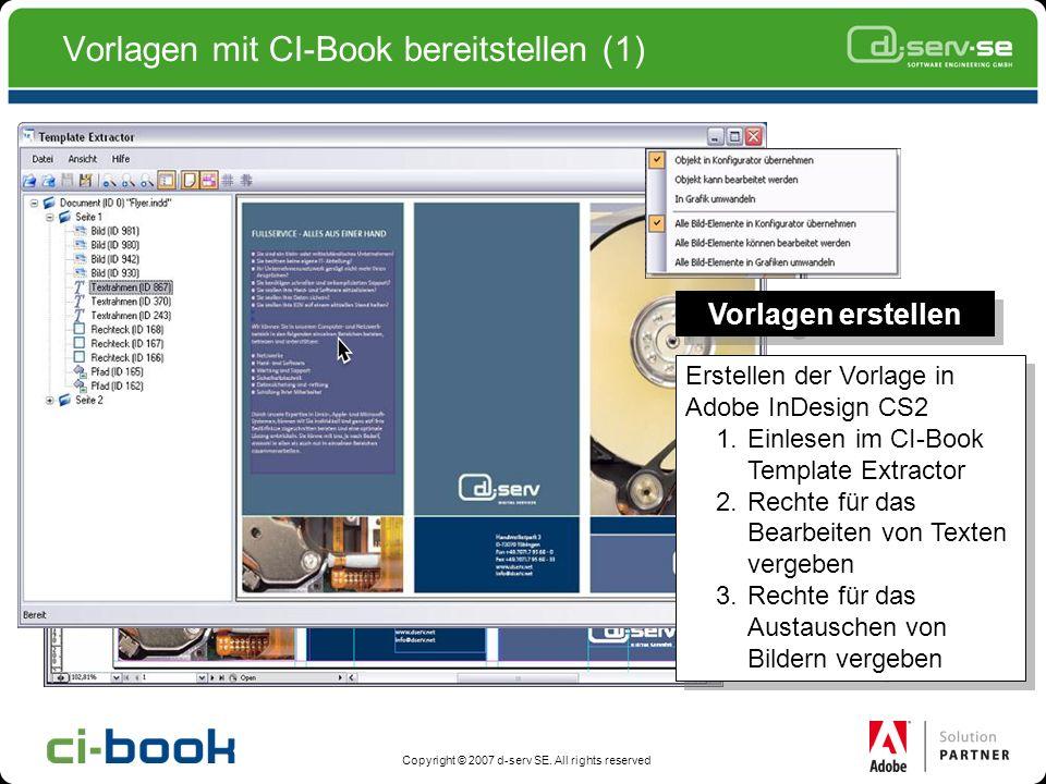 Copyright © 2007 d-serv SE. All rights reserved Vorlagen mit CI-Book bereitstellen (1) Erstellen der Vorlage in Adobe InDesign CS2 1.Einlesen im CI-Bo