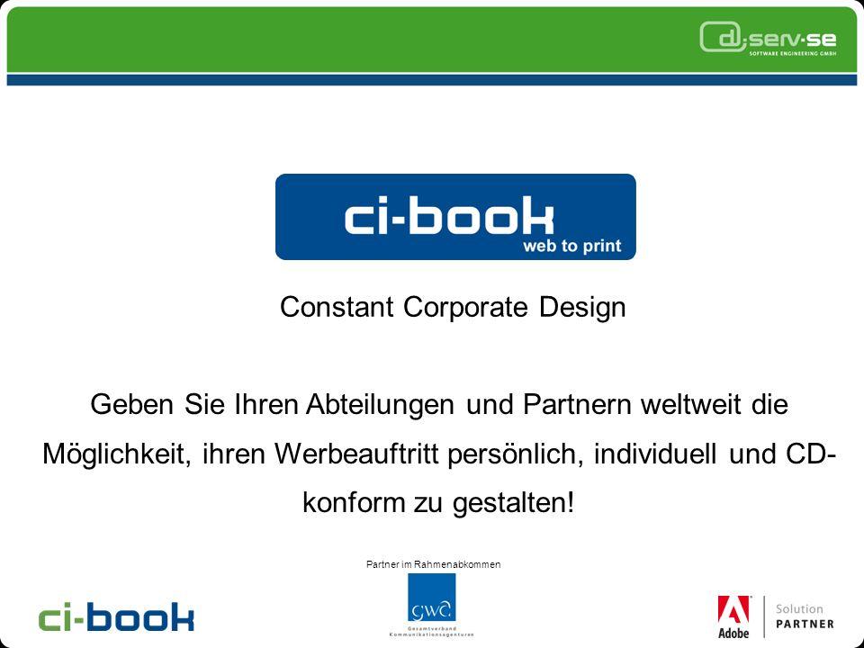 Copyright © 2007 d-serv SE. All rights reserved Constant Corporate Design Geben Sie Ihren Abteilungen und Partnern weltweit die Möglichkeit, ihren Wer