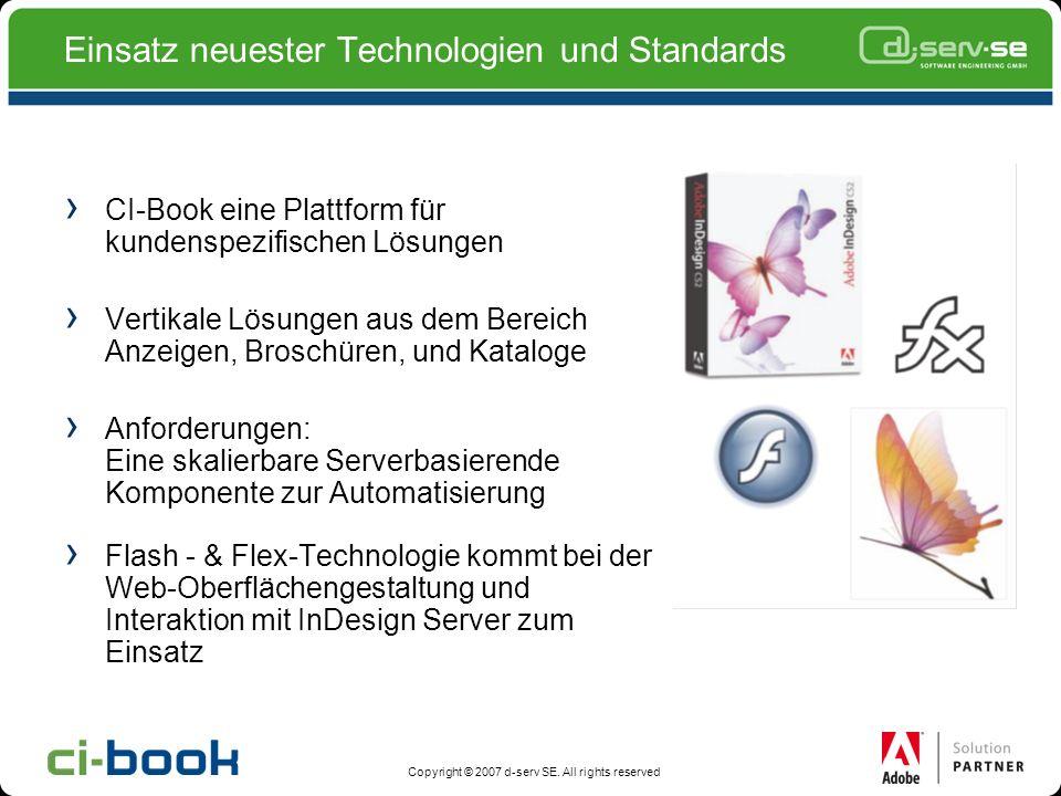 Copyright © 2007 d-serv SE. All rights reserved Einsatz neuester Technologien und Standards CI-Book eine Plattform für kundenspezifischen Lösungen Ver