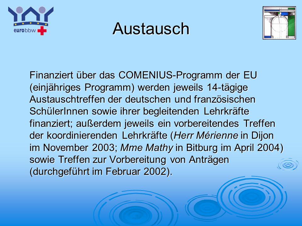 Logo 1 Austausch Finanziert über das COMENIUS-Programm der EU (einjähriges Programm) werden jeweils 14-tägige Austauschtreffen der deutschen und franz
