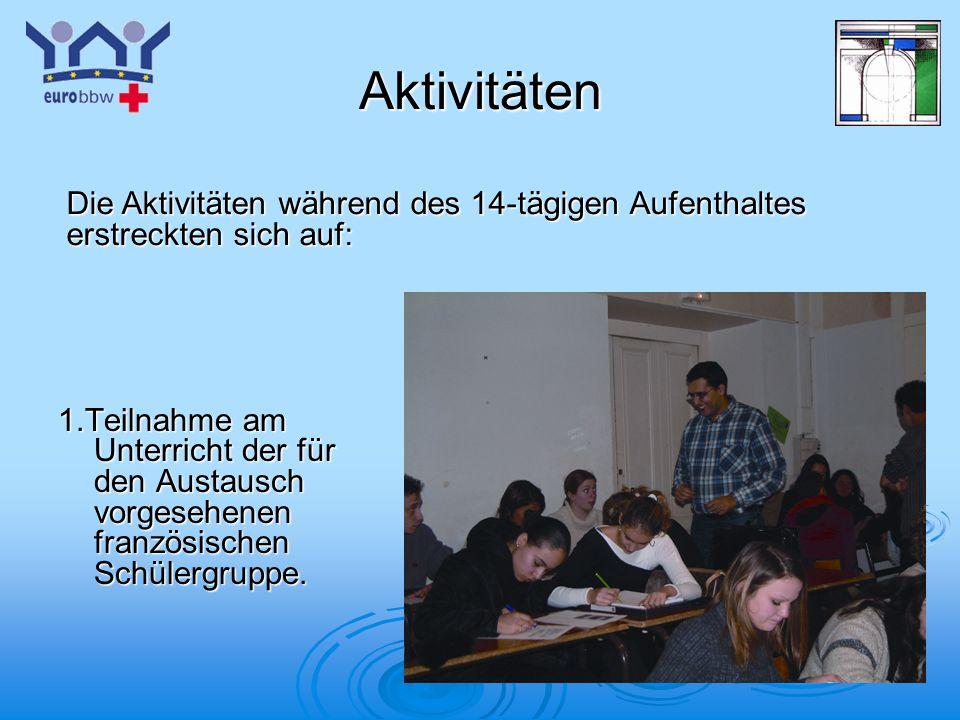 Logo 1 Aktivitäten 1.Teilnahme am Unterricht der für den Austausch vorgesehenen französischen Schülergruppe.