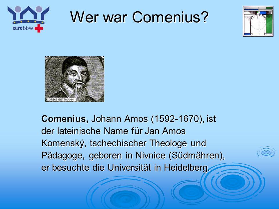 Logo 1 Wer war Comenius? Comenius, Johann Amos (1592-1670), ist der lateinische Name für Jan Amos Komenský, tschechischer Theologe und Pädagoge, gebor