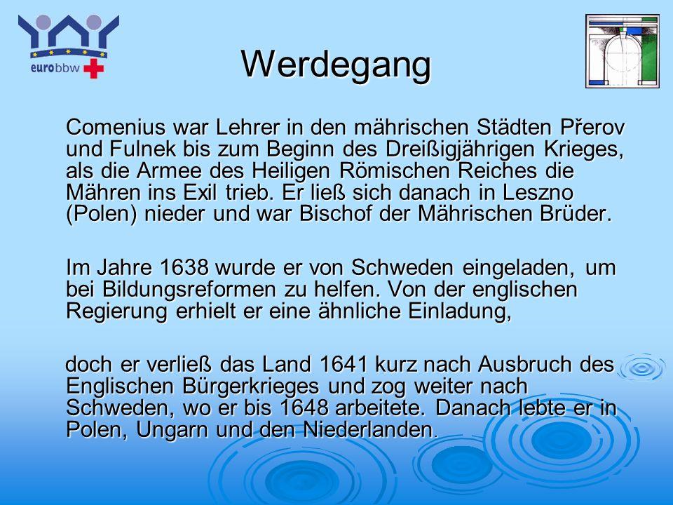 Logo 1 Werdegang Comenius war Lehrer in den mährischen Städten Přerov und Fulnek bis zum Beginn des Dreißigjährigen Krieges, als die Armee des Heiligen Römischen Reiches die Mähren ins Exil trieb.
