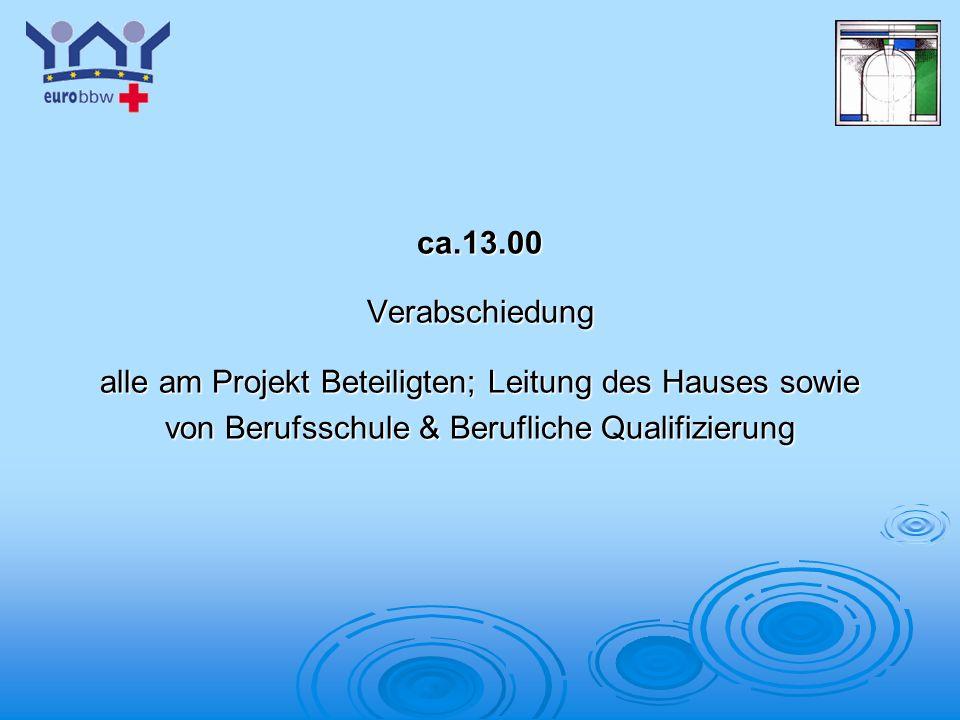 Logo 1 ca.13.00Verabschiedung alle am Projekt Beteiligten; Leitung des Hauses sowie von Berufsschule & Berufliche Qualifizierung