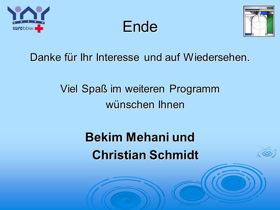 Logo 1 Ende Danke für Ihr Interesse und auf Wiedersehen. Viel Spaß im weiteren Programm wünschen Ihnen Bekim Mehani und Christian Schmidt