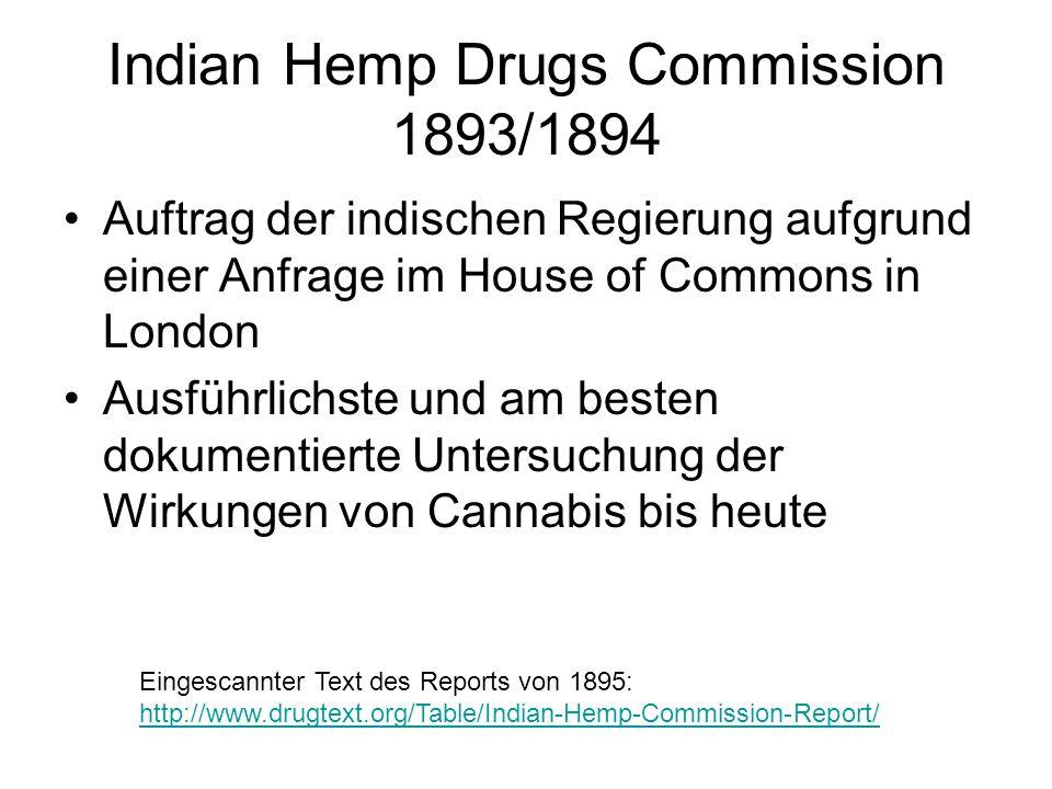 Indian Hemp Drugs Commission 1893/1894 Auftrag der indischen Regierung aufgrund einer Anfrage im House of Commons in London Ausführlichste und am best