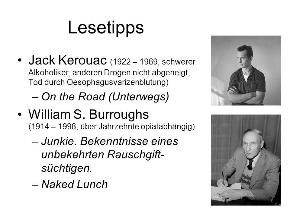 Lesetipps Jack Kerouac (1922 – 1969, schwerer Alkoholiker, anderen Drogen nicht abgeneigt, Tod durch Oesophagusvarizenblutung) –On the Road (Unterwegs