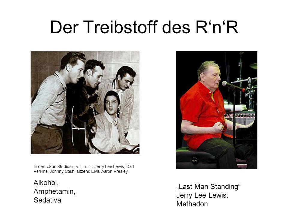 Der Treibstoff des RnR Alkohol, Amphetamin, Sedativa Last Man Standing Jerry Lee Lewis: Methadon In den «Sun Studios», v. l. n. r. : Jerry Lee Lewis,