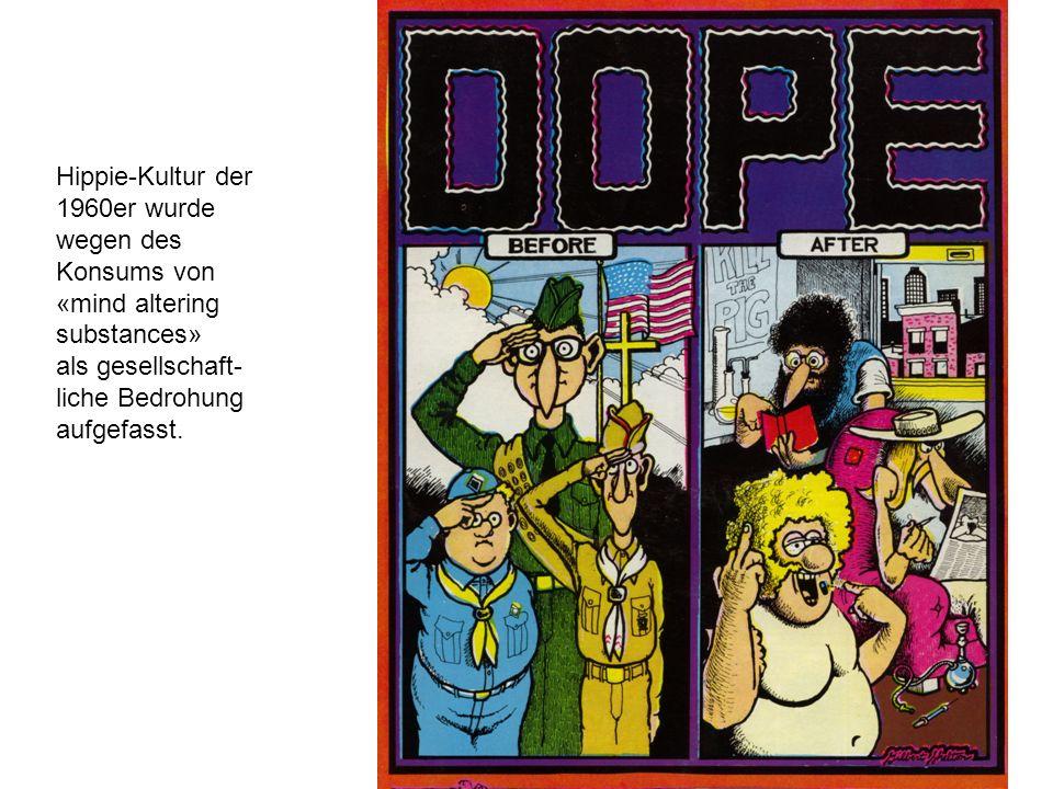 Hippie-Kultur der 1960er wurde wegen des Konsums von «mind altering substances» als gesellschaft- liche Bedrohung aufgefasst.