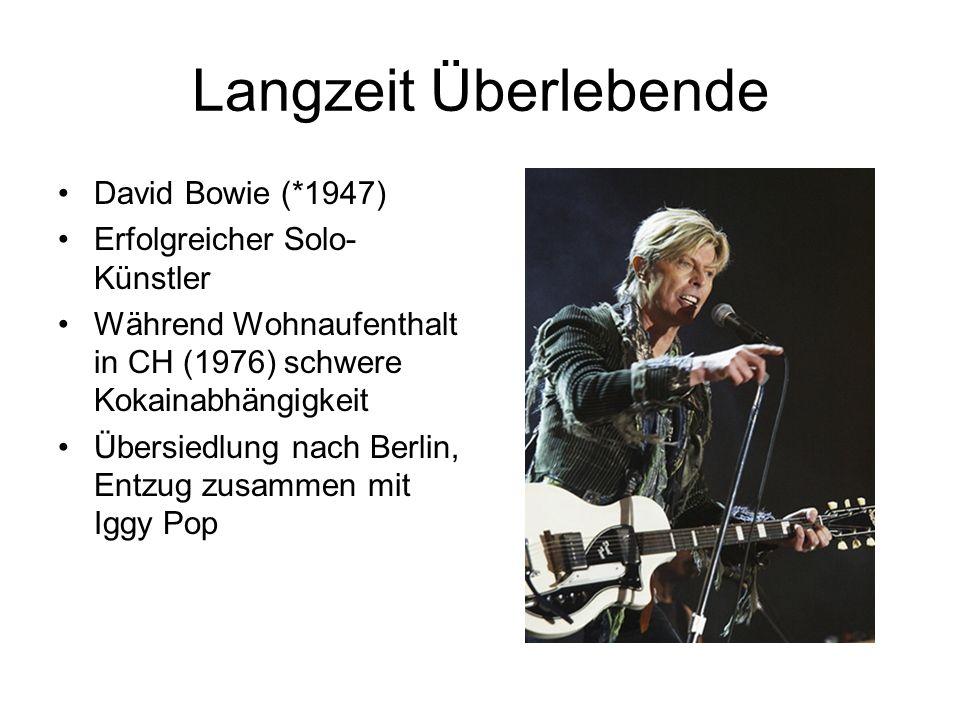 David Bowie (*1947) Erfolgreicher Solo- Künstler Während Wohnaufenthalt in CH (1976) schwere Kokainabhängigkeit Übersiedlung nach Berlin, Entzug zusam