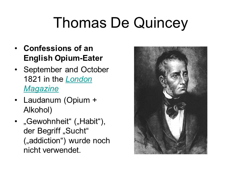 Thomas De Quincey Confessions of an English Opium-Eater September and October 1821 in the London MagazineLondon Magazine Laudanum (Opium + Alkohol) Ge