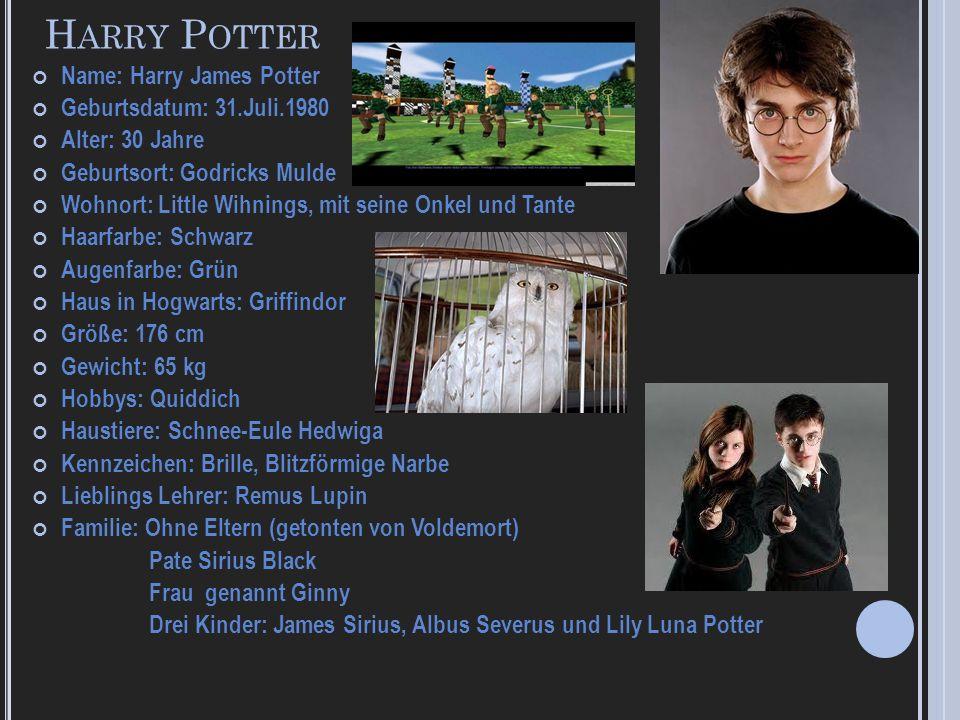 H ARRY P OTTER Name: Harry James Potter Geburtsdatum: 31.Juli.1980 Alter: 30 Jahre Geburtsort: Godricks Mulde Wohnort: Little Wihnings, mit seine Onke