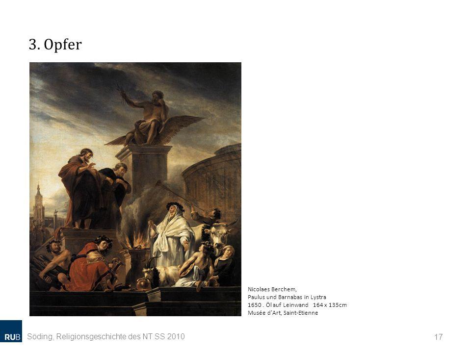 3. Opfer Söding, Religionsgeschichte des NT SS 2010 17 Nicolaes Berchem, Paulus und Barnabas in Lystra 1650. Öl auf Leinwand 164 x 135cm Musée d'Art,
