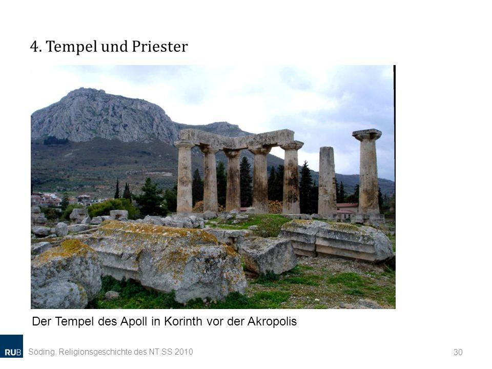 4. Tempel und Priester Söding, Religionsgeschichte des NT SS 2010 30 Der Tempel des Apoll in Korinth vor der Akropolis