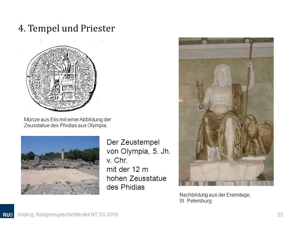 4. Tempel und Priester Söding, Religionsgeschichte des NT SS 2010 35 Münze aus Elis mit einer Abbildung der Zeusstatue des Phidias aus Olympia. Nachbi