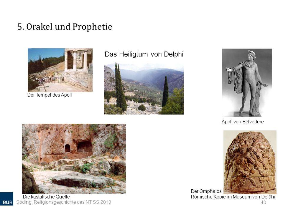 5. Orakel und Prophetie Söding, Religionsgeschichte des NT SS 2010 40 Apoll von Belvedere Das Heiligtum von Delphi Der Tempel des Apoll Die kastalisch