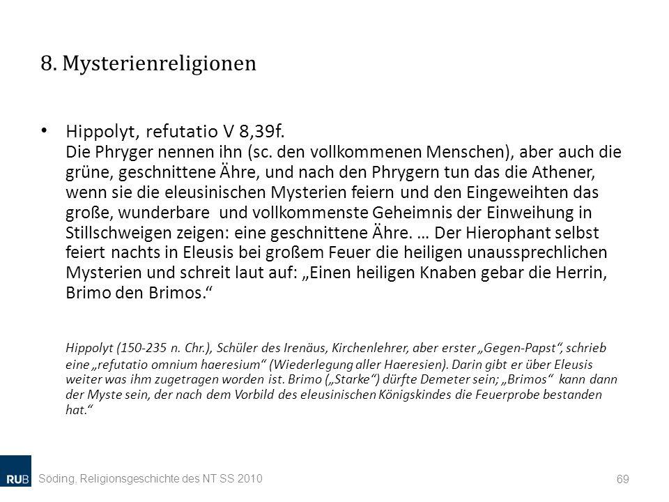 8.Mysterienreligionen Hippolyt, refutatio V 8,39f.
