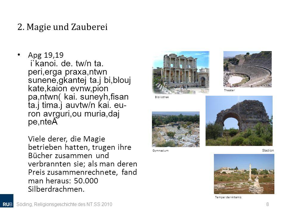 2.Magie und Zauberei Apg 19,19 i`kanoi. de. tw/n ta.