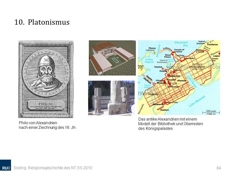 10. Platonismus Söding, Religionsgeschichte des NT SS 2010 84 Philo von Alexandrien nach einer Zeichnung des 16. Jh. Das antike Alexandrien mit einem