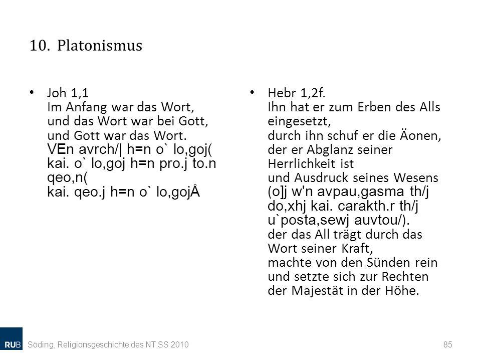 10.Platonismus Joh 1,1 Im Anfang war das Wort, und das Wort war bei Gott, und Gott war das Wort.