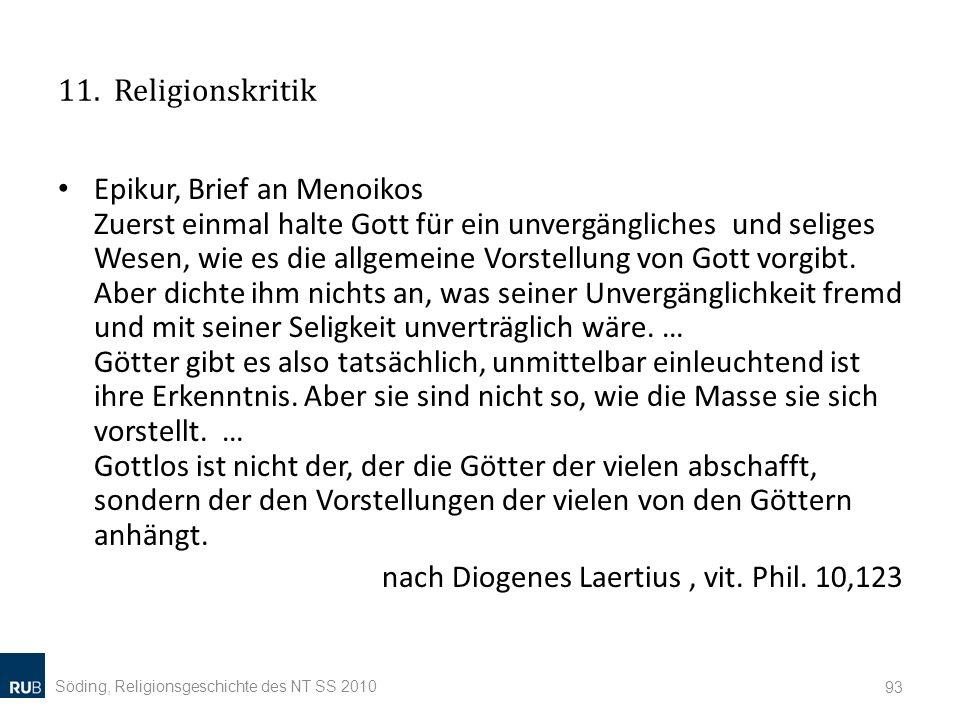 11. Religionskritik Epikur, Brief an Menoikos Zuerst einmal halte Gott für ein unvergängliches und seliges Wesen, wie es die allgemeine Vorstellung vo