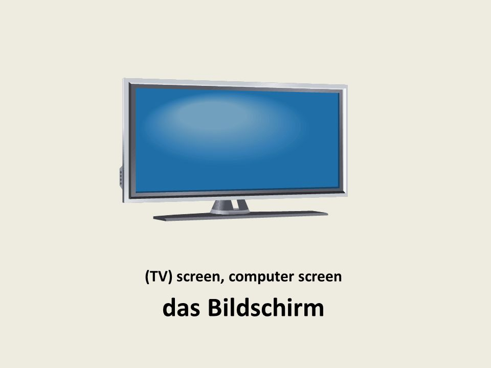 (TV) screen, computer screen das Bildschirm