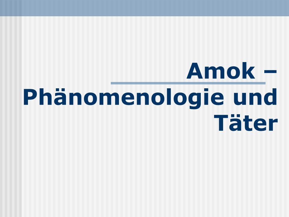 Amok – Phänomenologie und Täter