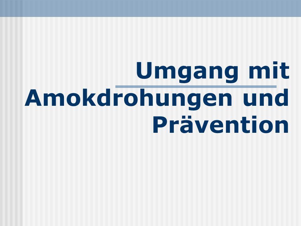 Umgang mit Amokdrohungen und Prävention